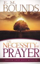 List the necessity of prayer e m bounds