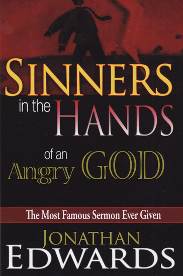 Gallery sinners in the hands of an angry god edwards