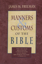 List manners and customs of the bible freeman