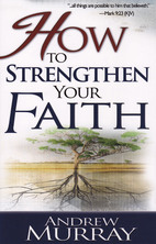 List how to strengthen your faith andrew murray