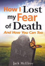 List how i lost my fear of death jack mcelroy